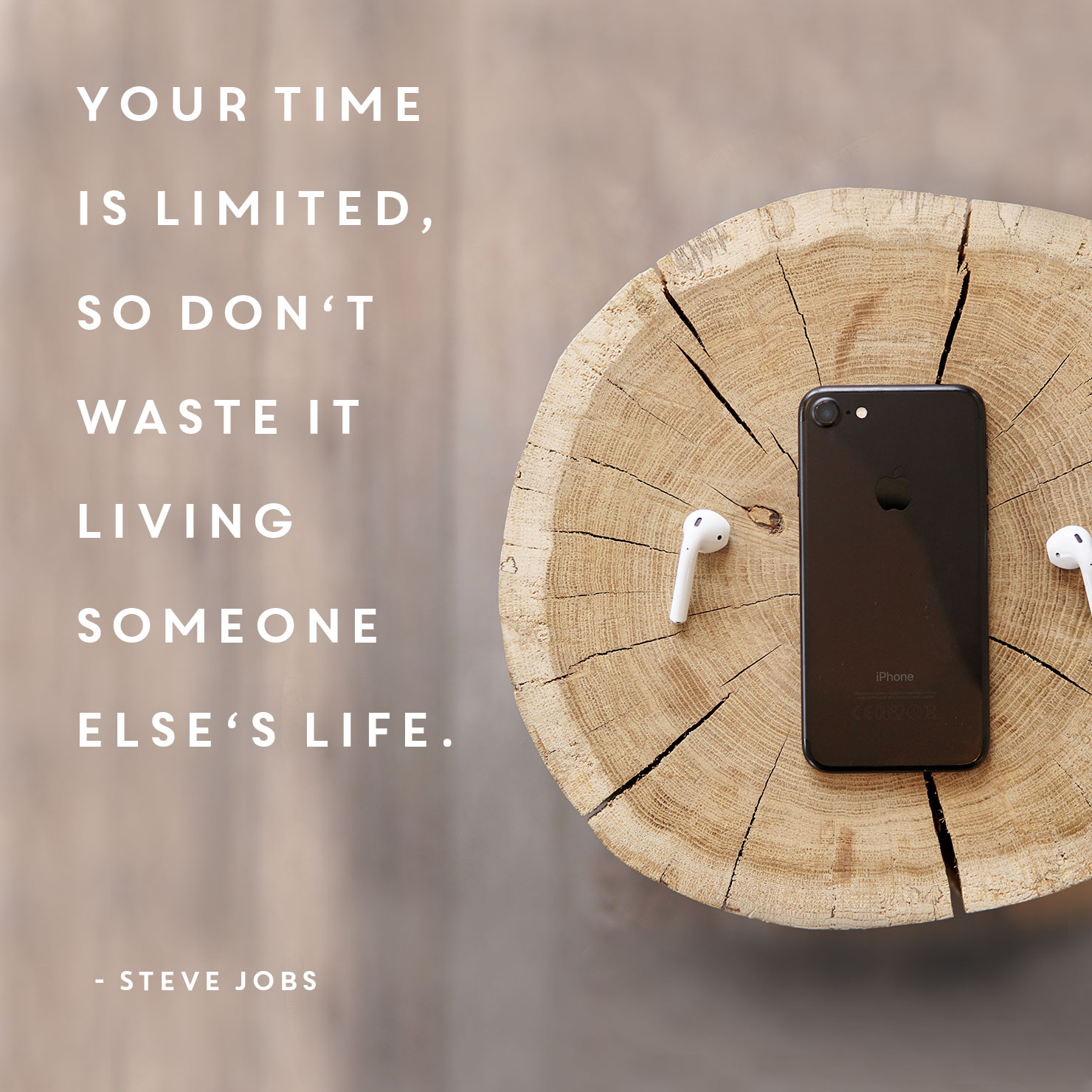 inspirational graduation quote: your time is limited so don't waste living someone else's life - Steve Jobs