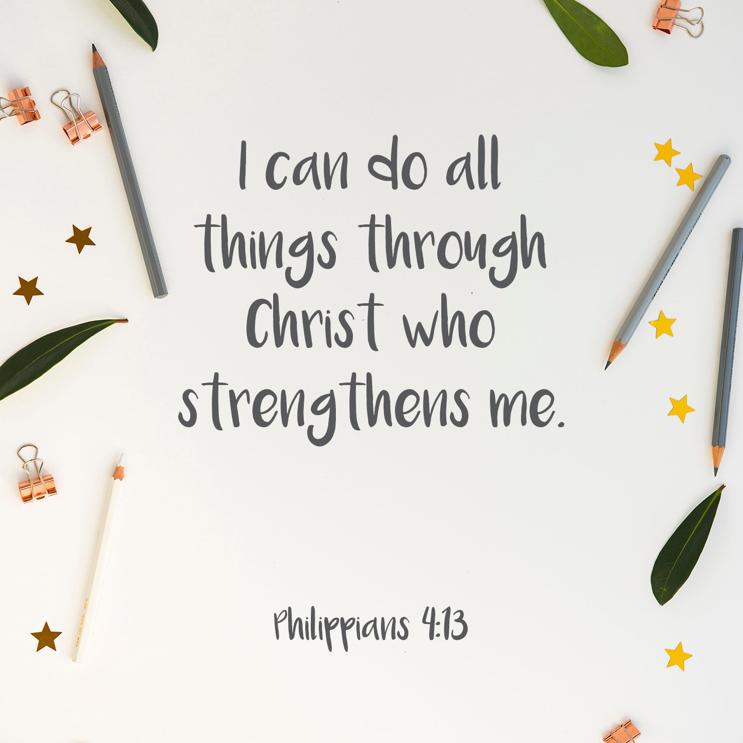 religious graduation quote: i can do things through Christ who strengthens me - philippians 413