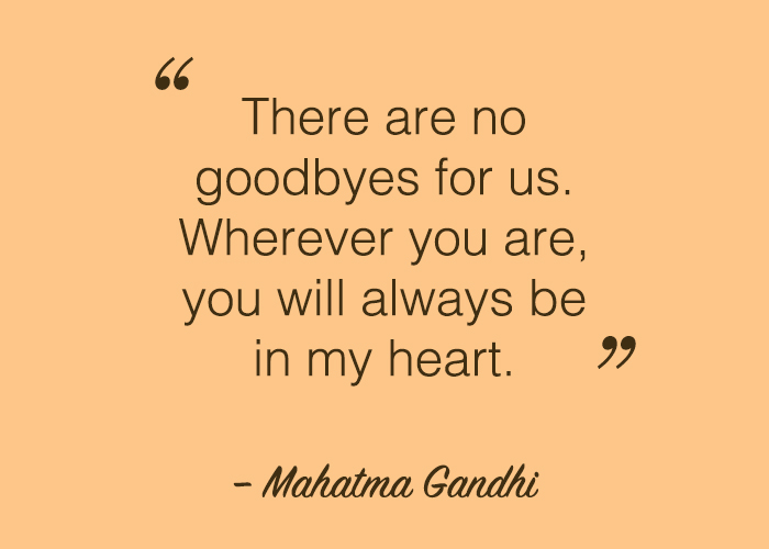 A quote for when you don't want to say goodbye.