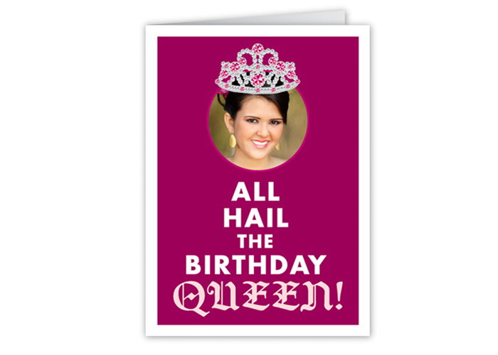Funny card for girl's birthday that says All Hail the Queen.
