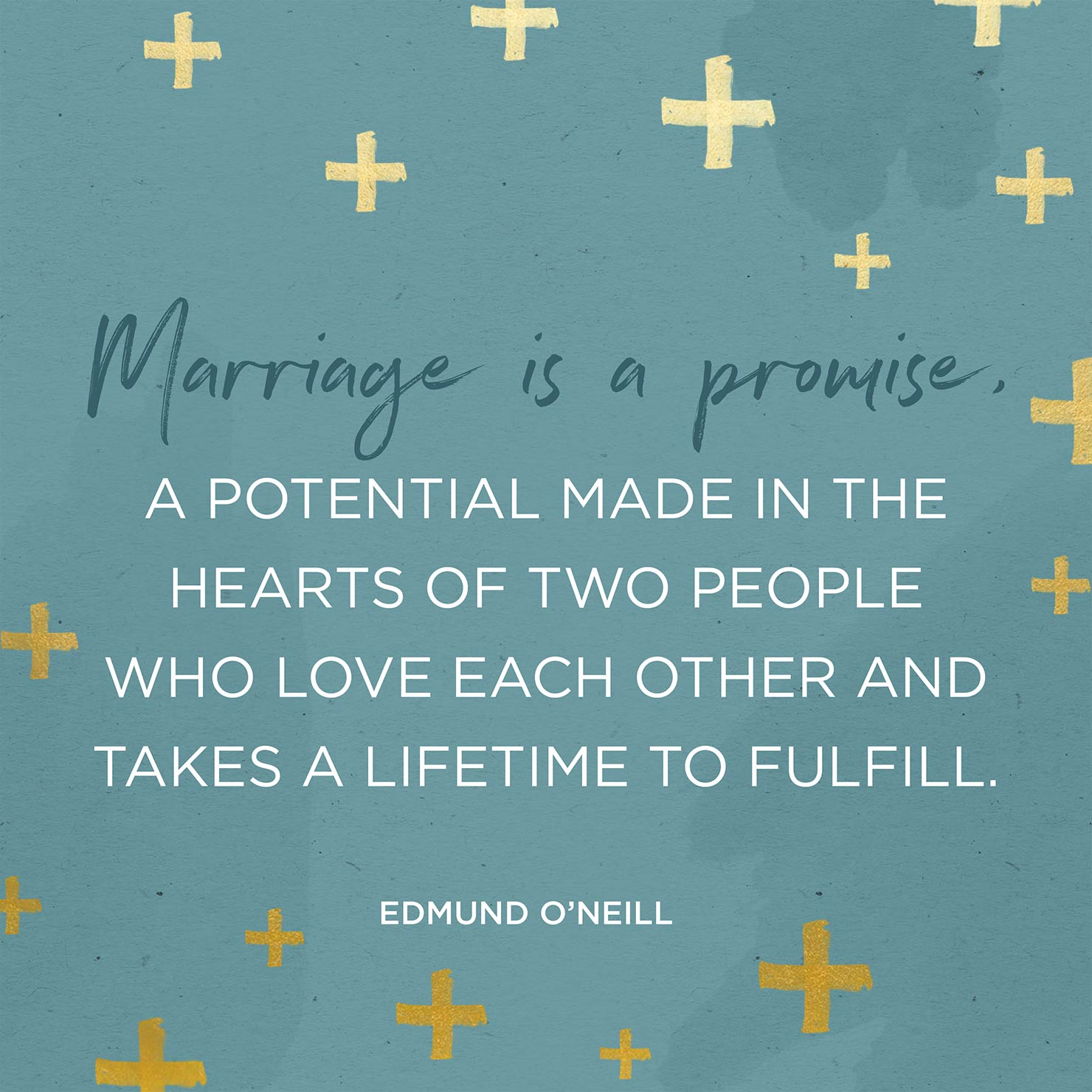 Edmund O Neill marriage quote illustration.